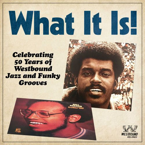 What It Is! Celebrating 50 Years of Westbound Jazz and Funky Grooves (MP3)