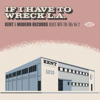 If I Have To Wreck L.A. - Kent & Modern Records Blues Into The 60s Vol 2 (MP3)