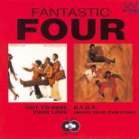 Got To Have Your Love/B.Y.O.F (Bring Your Own Funk) (MP3)