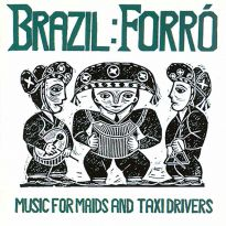 Forro: Music For Maids And Taxi Drivers