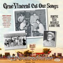Gene Vincent Cut Our Songs: Primitive Texas Rockabilly & Honky Tonk
