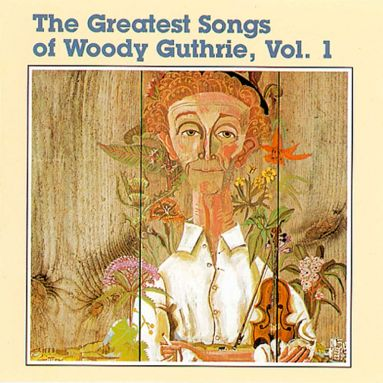 Greatest Songs Of Woody Guthrie