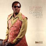 Slip Away:The Ultimate Clarence Carter 1966-1971