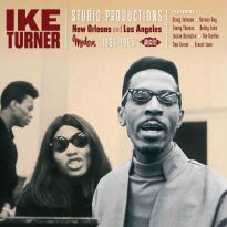 Ike Turner Studio Productions: New Orleans And Los Angeles 1963-65