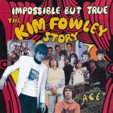 Impossible But True: The Kim Fowley Story