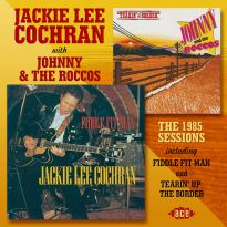 The 1985 Sessions Including Fiddle Fit Man And Tearin' Up The Border