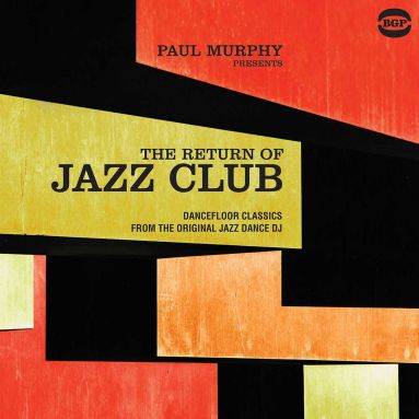 Paul Murphy Presents The Retrun Of Jazz Club