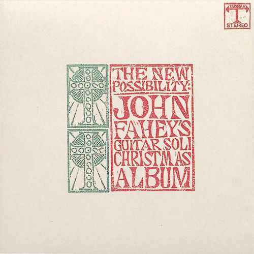 The New Possibility: Guitar Soli Christmas Album / Christmas With John Fahey