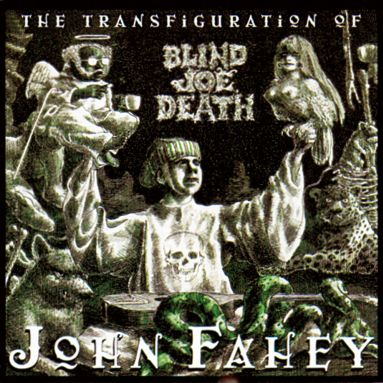 The Transfiguration Of Blind Joe Death