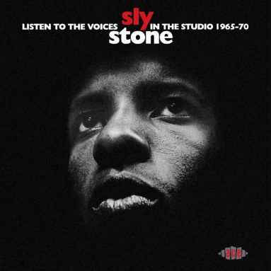 Listen To The Voices: Sly Stone In The Studio 1965-1970