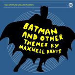The BGP Sound Library Presents Batman And Other Themes