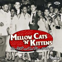 Mellow Cats 'N' Kittens: Hot R&B And Cool Blues 1946-52 (MP3)