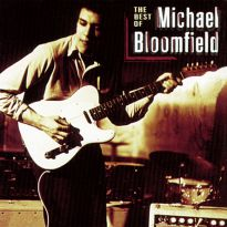 The Best Of Mike Bloomfield