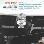 Gotta Get Up! The Songs Of Harry Nilsson 1965-1972