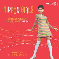 Nippon Girls: Japanese Pop,Beat & Bossa Nova 1966-1970