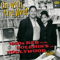 On With The Jive! 1950s R&B From Dolphin's Of Hollywood Volume 1 (MP3)