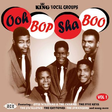 Ooh Bop Sha Boo: King Vocal Groups Vol 1