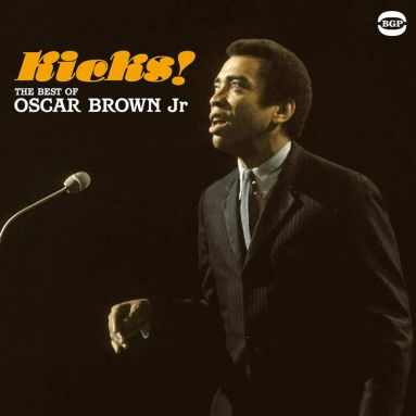 Kicks! The Best Of Oscar Brown Jr