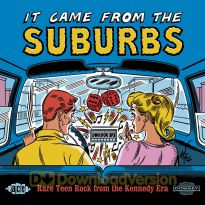 It Came From The Suburbs: Rare Teen Rock From The Kennedy Era (MP3)