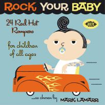 Rock Your Baby - 24 Red Hot Rompers Chosen By Mark Lamarr