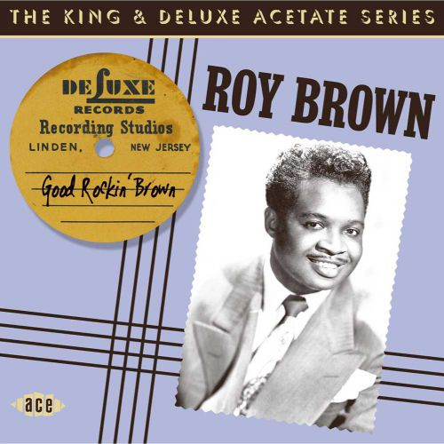 Good Rockin' Brown: The King & DeLuxe Acetate Series