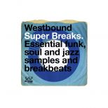 Westbound Super Breaks - Essential Funk, Soul And Jazz Samples And Breakbeats