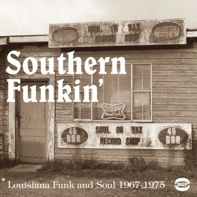 Southern Funkin': Louisiana Funk And Soul 1967-1979