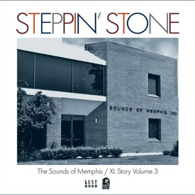 Steppin' Stone: The Sounds Of Memphis / XL Records Story Vol 3