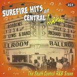 Sure Fire Hits On Central Avenue: The South Central R&B Scene