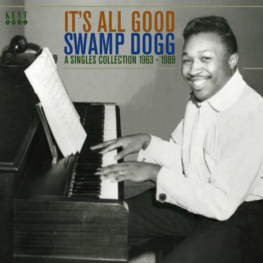 It's All Good - The Swamp Dogg Singles Anthology 1963-1989