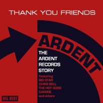 Thank You Friends - The Ardent Records Story