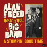 The Alan Freed Rock'n'Roll Big Band: A Stompin' Good Time