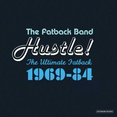 Hustle! The Ultimate Fatback 1969-84