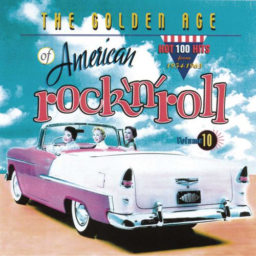 The Golden Age Of American Rock'n'Roll Vol 10
