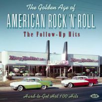 The Golden Age Of American Rock'n'Roll: The Follow-Up Hits