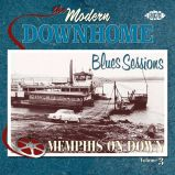 The Modern Downhome Blues Sessions Volume 3: Memphis On Down (MP3)