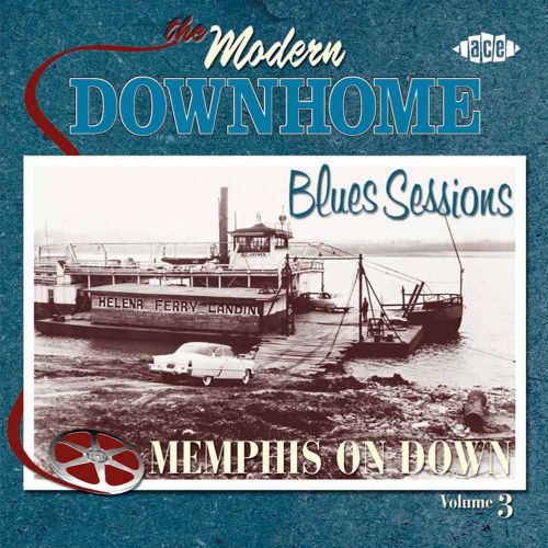 The Modern Downhome Blues Sessions Volume 3: Memphis On Down