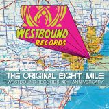 The Original Eight Mile. Westbound Records: 40th Anniversary