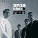 Hurricane: The Best Of The Prisoners