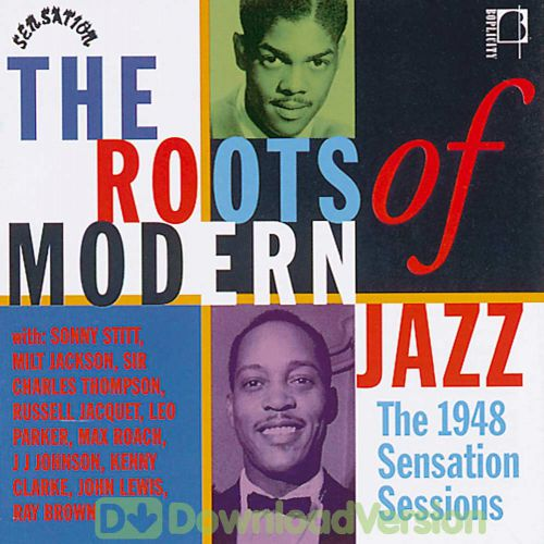 The Roots Of Modern Jazz: 1948 Sensation Sessions