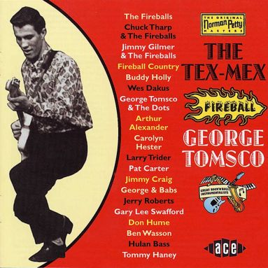 The Tex-Mex Fireball - George Tomsco