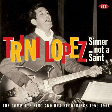 Sinner Not A Saint: The Complete King And DRA Recordings 1959-61
