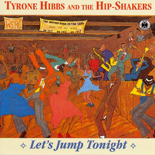 Tyrone Hibbs & The Hip Shakers