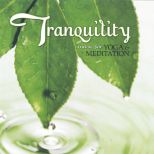 Tranquility: Music For Yoga & Meditation