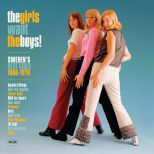 The Girls Want The Boys! Sweden's Beat Girls 1966-1970