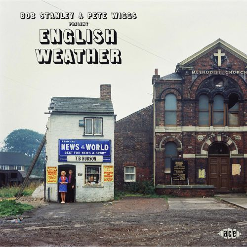 Bob Stanley And Pete Wiggs Present English Weather