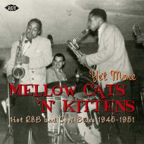 Yet More Mellow Cats 'n' Kittens - Hot R&B And Cool Blues 1945-1951