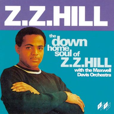 The Down Home Soul Of Z Z Hill