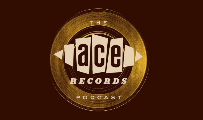 The Ace Records Podcast