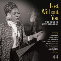 Lost Without You: The Best Of Kent Ballads 2